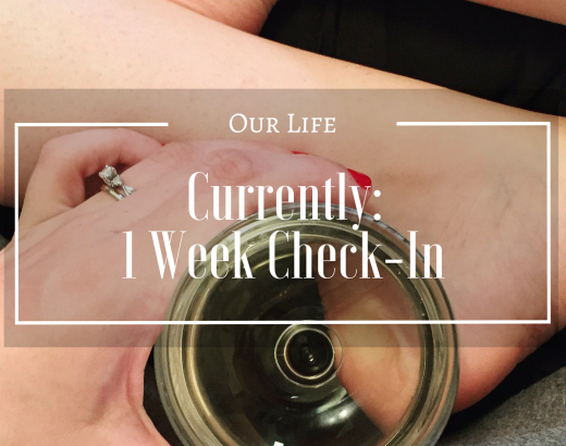 Currently | 1 Month Check-In