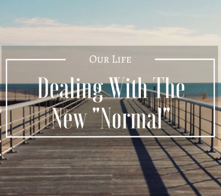 """Dealing With The New """"Normal"""""""