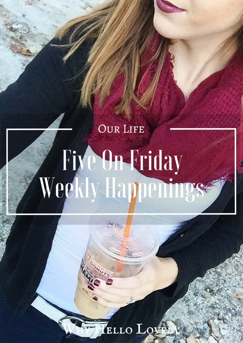 Five On Friday: Weekly Happenings | Why Hello Lovely