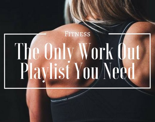 The Only Work Out Playlist You Need