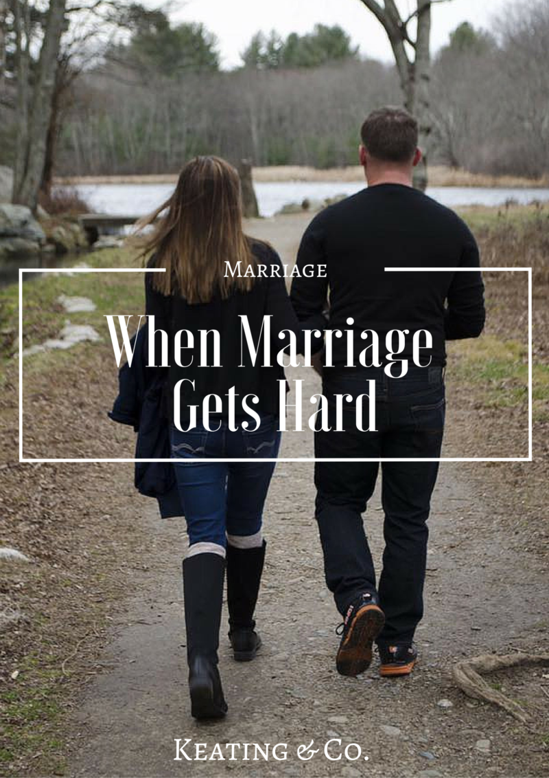When Marriage Gets Hard | Keating & Co.