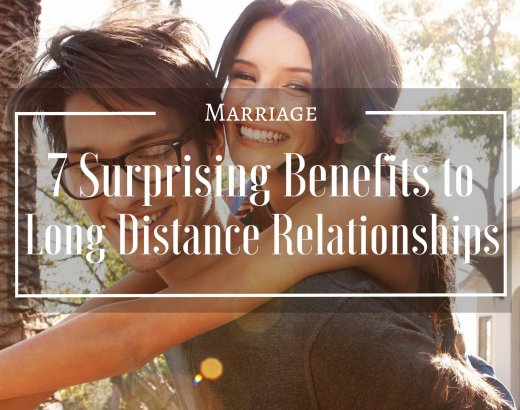 7 Surprising Benefits to Long Distance Relationships