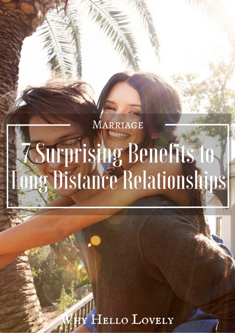 7 Surprising Benefits to Long Distance Relationships | Why Hello Lovely