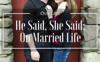 He Said, She Said: On Married Life