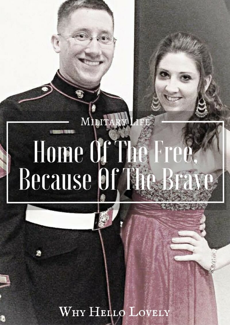 Home Of The Free, Because Of The Brave | Why Hello Lovely