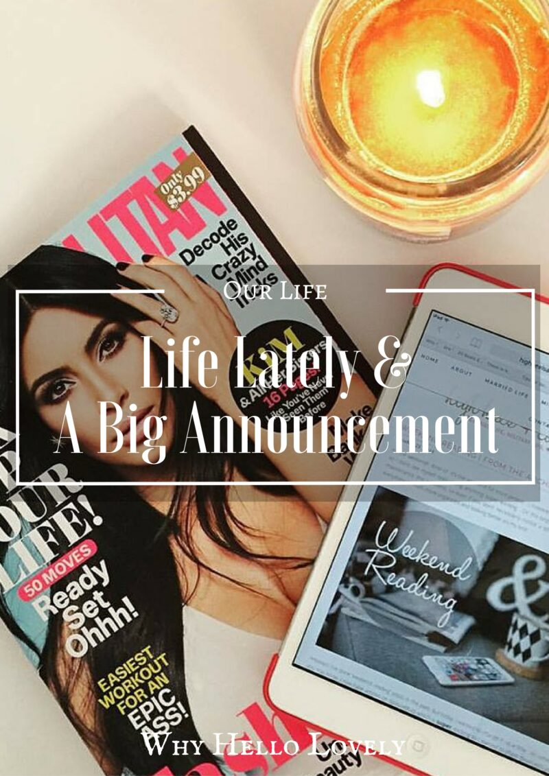 Life Lately & A Big Announcement | Why Hello Lovely