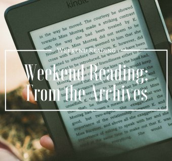Weekend Reading | From The Archives Round 2
