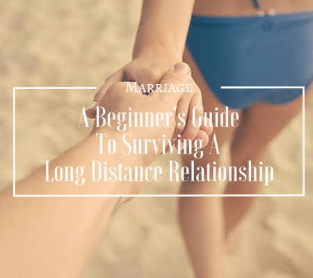 A Beginner's Guide To Surviving A Long Distance Relationship