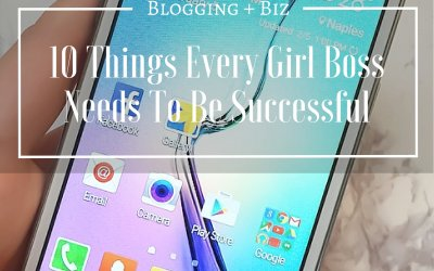 10 Things Every Girl Boss Needs to be Successful