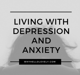 Living With Depression and Anxiety