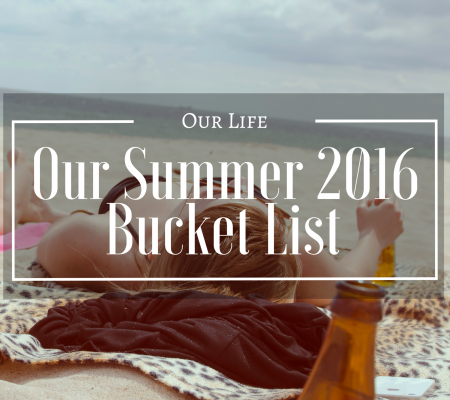 Weekend Recap & Our Summer Bucket List