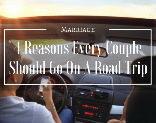4 Reasons Every Couple Should Go On A Road Trip