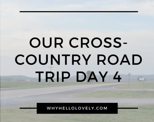 Our Cross-Country Road Trip | Day 4