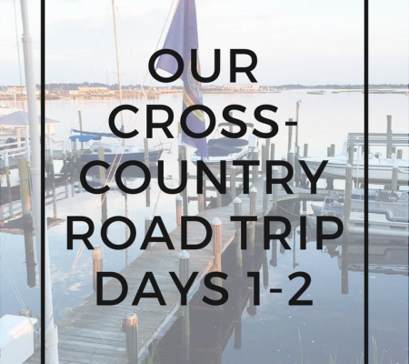 Our Cross-Country Road Trip | Days 1 & 2