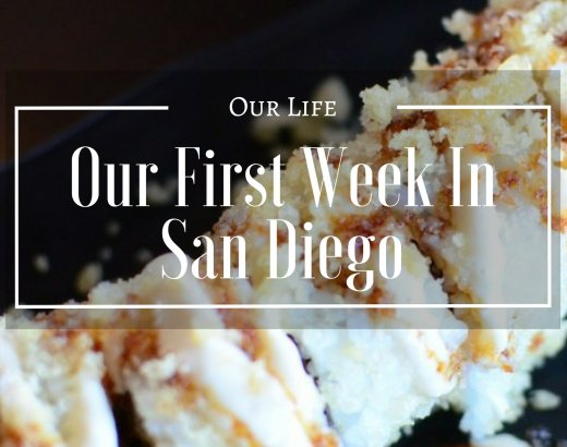 Our First Week In San Diego