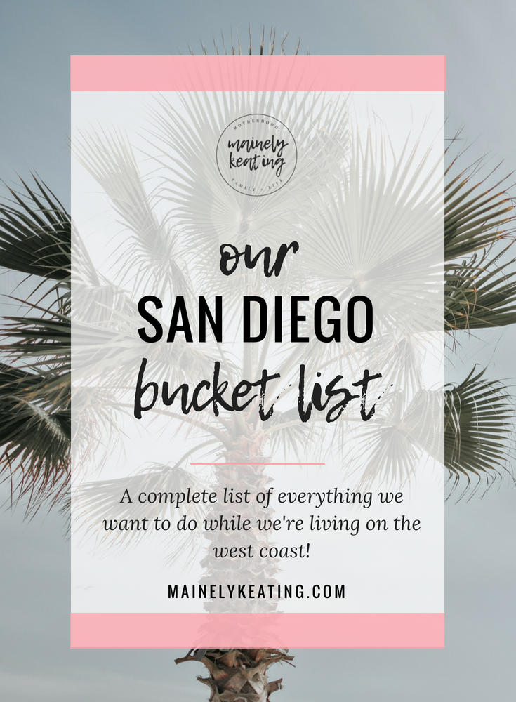 San Diego Bucket List | MainelyKeating.com