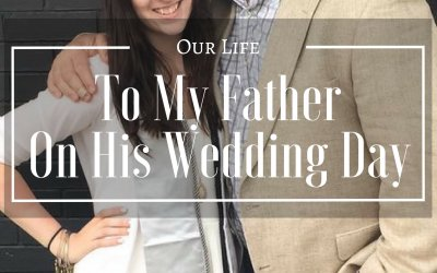 To My Father On His Wedding Day