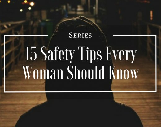 15 Safety Tips Every Woman Should Know