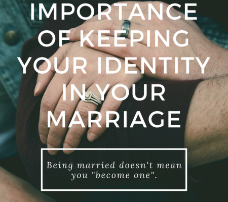 The Importance Of Keeping Your Identity In Your Marriage