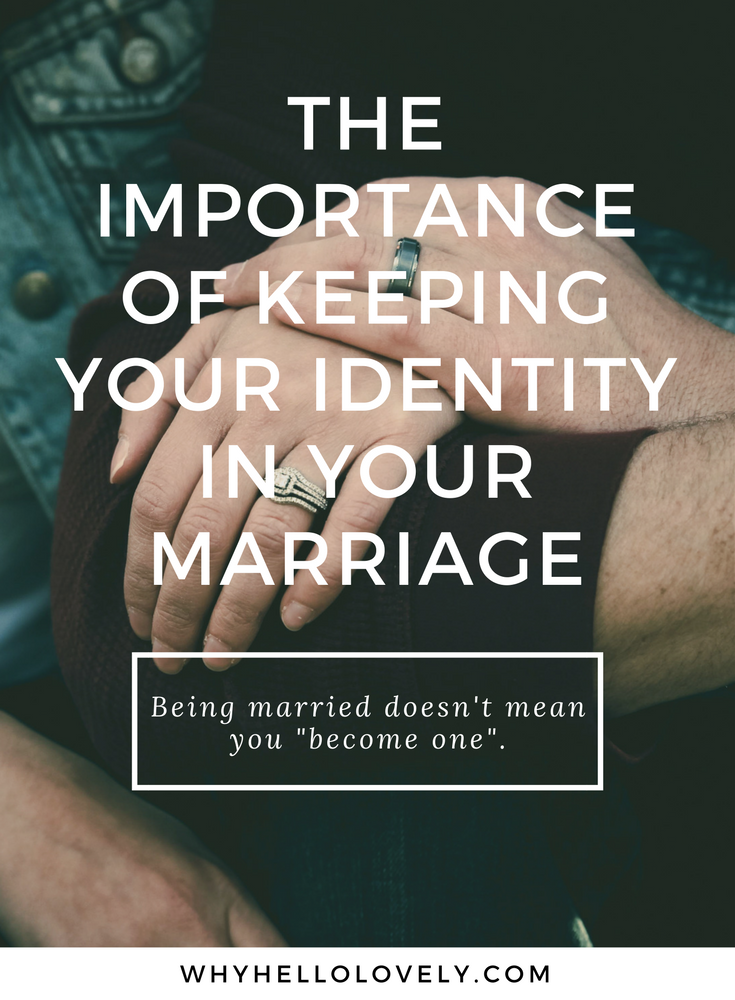 The Importance of Keeping Your Identity In Your Marriage | Why Hello Lovely
