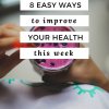 8 Easy Ways To Improve Your Health This Week