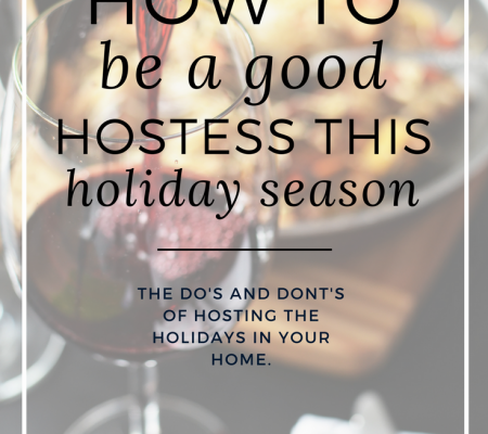 How To Be A Good Hostess This Holiday Season