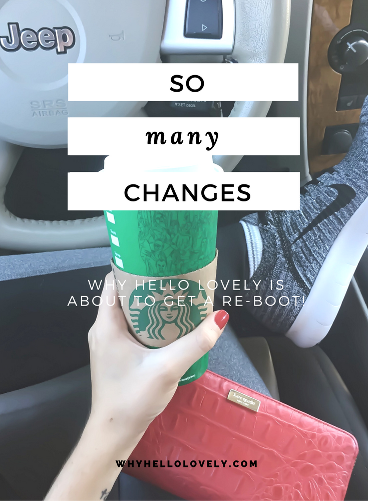 So Many Changes | Why Hello Lovely