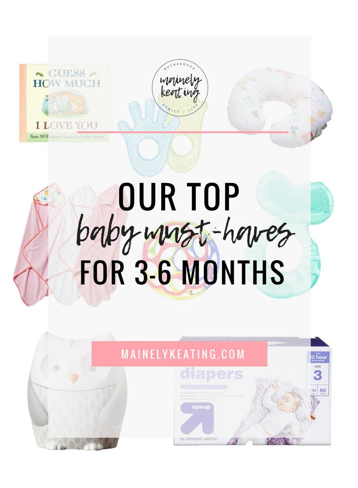 Baby Must-Haves & Regrets For 3-6 Months | MainelyKeating.com