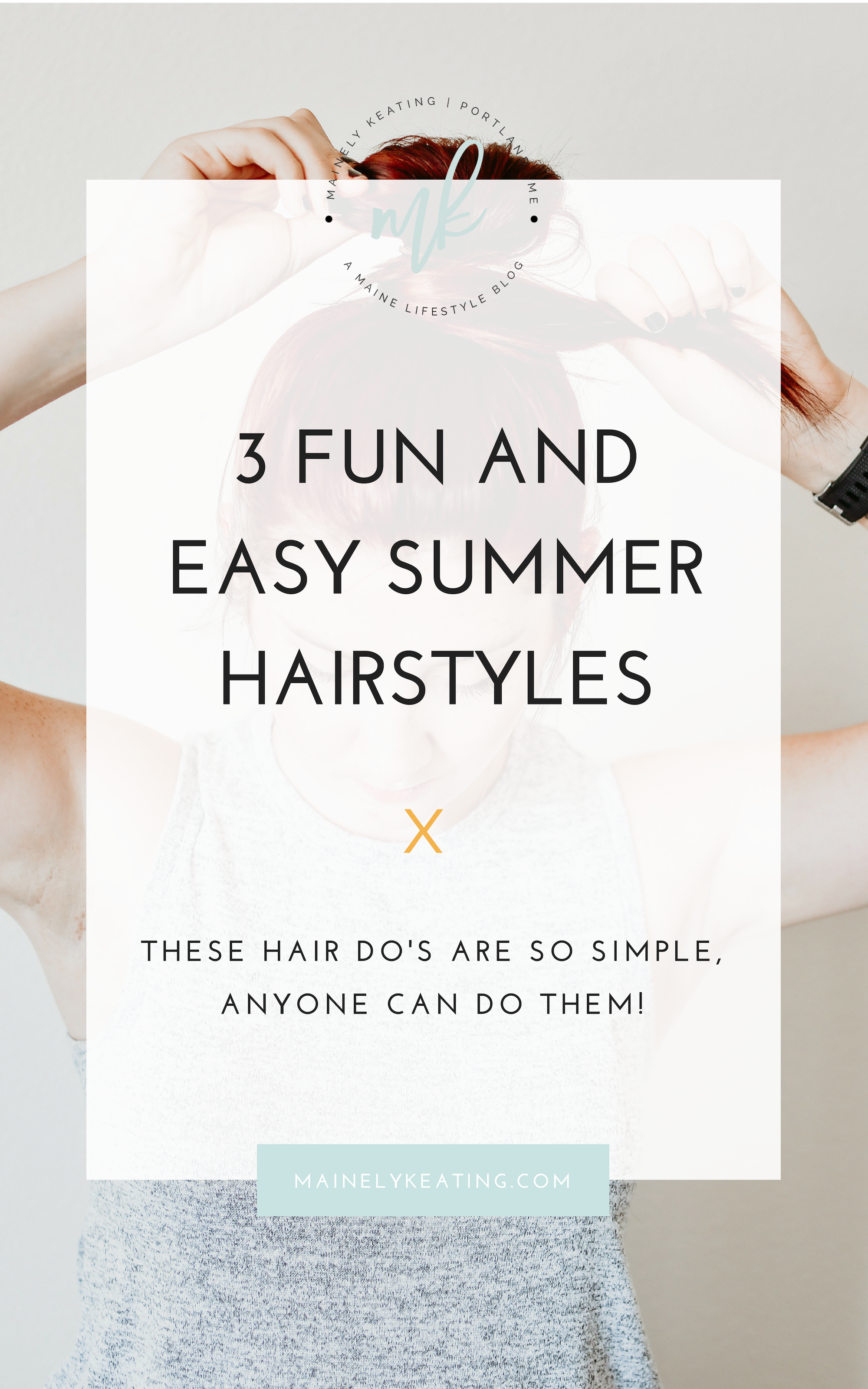 3 Fun and Easy Summer Hairstyles