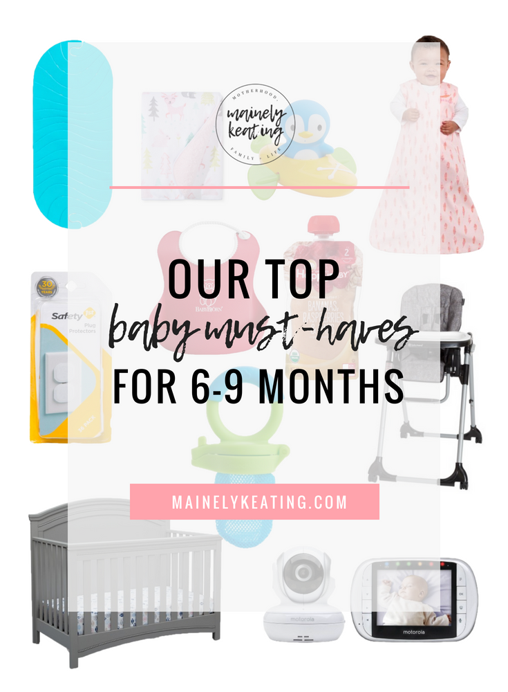 Baby Must-Haves & Regrets For 6-9 Months | MainelyKeating.com